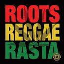 Roots, Reggae, Rasta