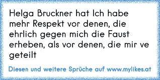 Helga Bruckner Hat Ich Habe Mehr Respekt Vor Denen Die Ehrlich