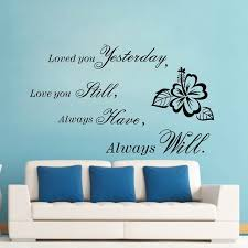 loved you yesterday love you still always have always will vinyl wall lettering stickers quotes and on lettering wall art quotes with loved you yesterday love you still always have always will vinyl