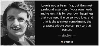Profound Quotes About Love Mesmerizing Ayn Rand Quote Love Is Not Selfsacrifice But The Most Profound