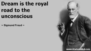 Sigmund Freud Dream Quotes Best of Dream Is The Royal Road To The Unconscious StatusMind