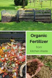 Organic Kitchen Gardening Organic Fertilizer From Kitchen Waste Gardening Know Hows Blog