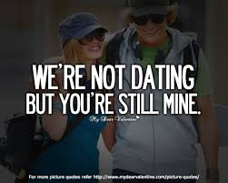 Love Funny Quotes Best We R Not Dating