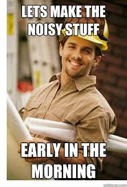 Lets make the noisy stuff Early in the morning - Scumbag ... via Relatably.com