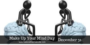 make up your mind day december 31