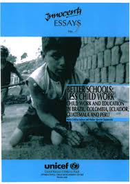 innocenti essay better schools less child work child work and education in