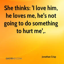 He Loves Me Quotes Custom Jonathan Crisp Quotes QuoteHD