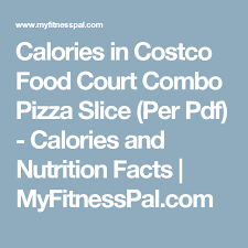 Calories In Costco Food Court Combo Pizza Slice Per Pdf