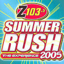 Z103.5 Summer Rush: The Experience 2005