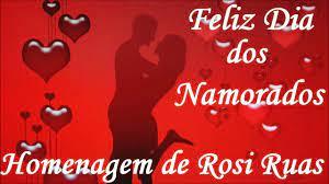 Feliz Dia dos Namorados - Homenagem de Rosi Ruas - YouTube