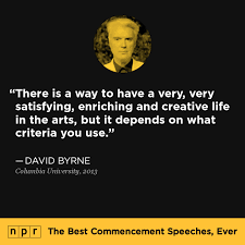 David Byrne at Columbia University, 2013 : The Best Commencement ... via Relatably.com