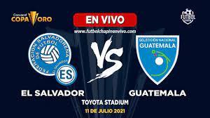 El Salvador vs Guatemala EN VIVO ...