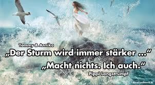 Der Sturm Wird Immer Stärker Macht Nichts Ich Auch Pippi