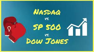 Nasdaq Vs Dow Chart Nasdaq Vs Dow Jones Vs S P 500 Understanding Indices Dow