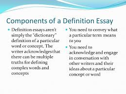 prof k e ogden what is a definition essay when you write a components of a definition essay definition essays aren t simply the dictionary definition of a