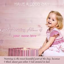 Good Morning Baby Quotes Best of Cute Baby Wishes Good Morning Quotes Name Pics