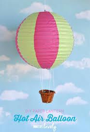 Diy Paper Lanterns Paper Lantern Hot Air Balloons Make Life Lovely