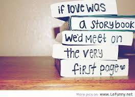 Funny Book Quotes New If Love Was A Story Book