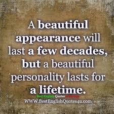 Beautiful English Quotes Best Of A Beautiful Appearance Will Last A Few Decades Best English