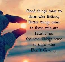 Believe Quotes Classy Good Things Come To Those Who Believe Life Quote Life Quotes For You
