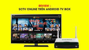 Xem truyền hình SCTV Online miễn phí trên Android TV Box