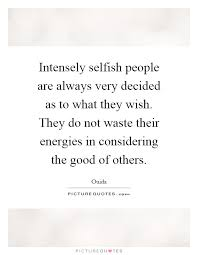 Selfish People Quotes Fascinating Quotes About Selfish People Meme Image 48 QuotesBae