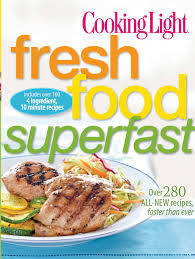 Cooking Light Fresh Food Superfast Buy Cooking Light Fresh Food Superfast Book Online At Low