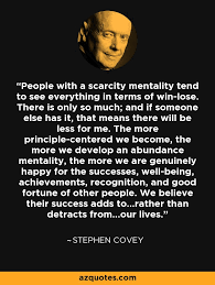 Mindset Quotes Fascinating Stephen Covey Quote People With A Scarcity Mentality Tend To See