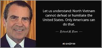 Richard Nixon Quotes 54 Stunning Richard M Nixon Quote Let Us Understand North Vietnam Cannot