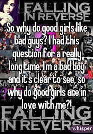 Good girl like bad boys