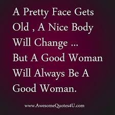 Good Woman Quotes Gorgeous A Good Woman Quotes Good Woman Will Always Be A Good Woman