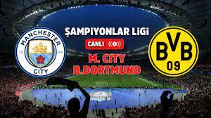 Manchester City - Borussia Dortmund Live | Manchester City - Borussia  Dortmund canlı