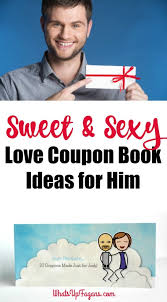 Creative Coupons For Boyfriend Sweet Sexy Tear Out Personalized Love Coupons For Him