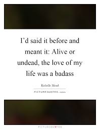 Badass Love Quotes Awesome Badass Quotes Badass Sayings Badass Picture Quotes