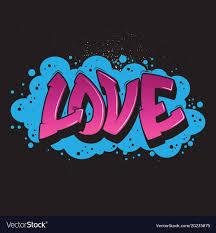 love graffiti style graphic vector image
