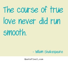 the course of true love never did run smooth com the course of true love never did run smooth