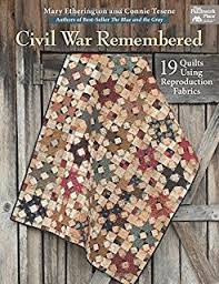 The Blue and the Gray: Quilt Patterns using Civil War Fabrics ... & Civil War Remembered: 19 Quilts Using Reproduction Fabrics Adamdwight.com