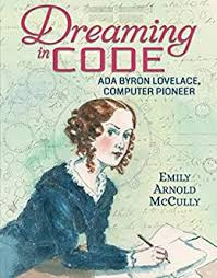 Dreaming in Code: Ada Byron Lovelace, Computer Pioneer (English ...