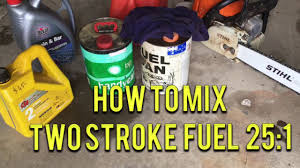 How To Mix 2 Stroke Fuel For Your Chainsaw 25 1