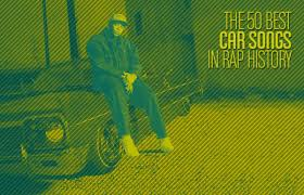 The 50 Greatest Car Songs in Rap History | Complex
