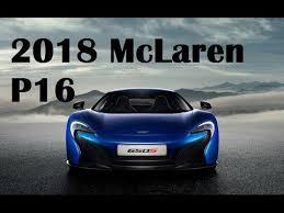 2018 mclaren p16.  p16 2018 mclaren p16 new car reviews to mclaren p16 8