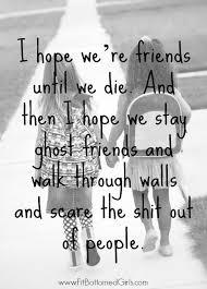The Top 10 Best Friend Quotes My Bffs3 Best Friend Quotes True