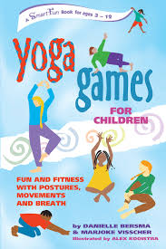 yoga games for children fun and fitness with postures movements and breath smartfun activity books danielle bersma marjoke visscher alex kooistra