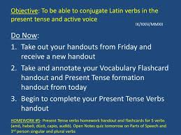 Latin Verb Conjugation Chart Ppt Objective To Be Able To Conjugate Latin Verbs In The