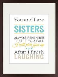 Sister Quote Amazing Funny Sister Quote 48 Sisters Art Posters POPSUGAR Love Sex