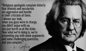 Atheist Quotes New AC Grayling On Religious Apologists' Complain About Aggressive Atheism