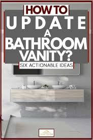 how to update a bathroom vanity six