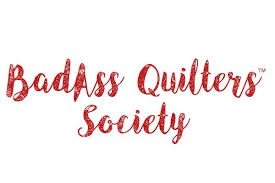 BadAss Quilters Society-In Quilting - Attitude is Everything! & BadAss Quilters Society Adamdwight.com