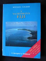 Yachtsman Chart Book A Yachtsmans Fiji A Navigators Notebook By Calder