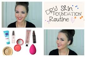 foundation routine for dry skin